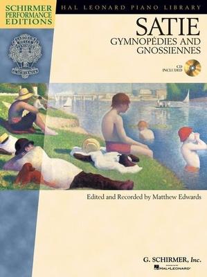 Erik Satie: Gymnopédies And Gnossiennes / Satie, Erik (Composer); Edwards, Matthew (Editor) / G. Schirmer