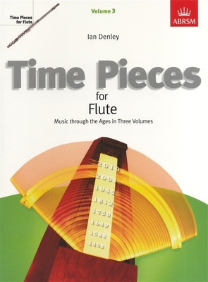 Time Pieces For Flute, Volume 3 / Denley, Ian (Editor) / ABRSM Publishing
