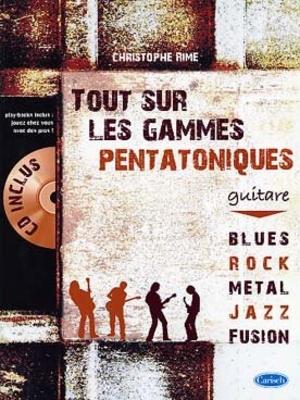 Tout Sur Les Gammes Pentatoniques / Rime Christophe / Carisch