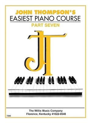John Thompson's Easiest Piano Course 7 / Thompson John / Willis Music