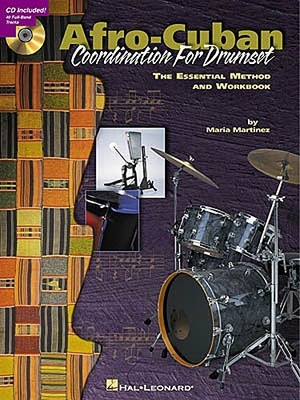 Afro-Cuban Coordination For Drumset: The Essential Method and Workbook / Martinez, Maria (Author) / Hal Leonard