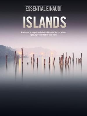 Ludovico Einaudi: Islands, Essential Einaudi / Einaudi Ludovico (Composer) / Chester Music
