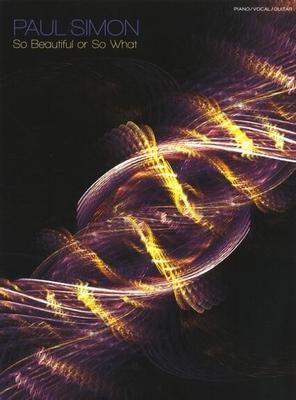 Paul Simon : So Beautiful or So What / Simon, Paul / Faber Music