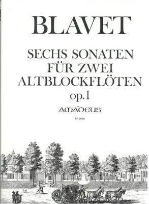 6 sonates op.1 pour deux flûtes à bec alto  / Blavet Michel / Amadeus