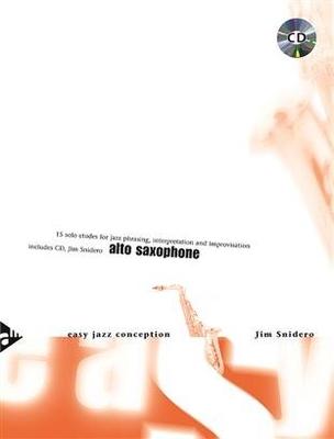 Easy Jazz Conception: Alto Saxophone 15 Solo Etudes for Jazz Phrasing, Interpretation, and Improvisation / Jim Snidero / Advance Music