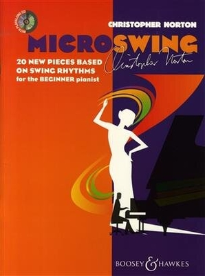 Microswing 20 new Pieces Based On Swing Rythms For The Beginner Pianist / Christopher Norton / Boosey & Hawkes