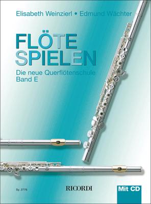 Flöte spielen / Flöte spielen Band E mit CD Die neue Querflötenschule / Elisabeth Weinzierl-Wächter / Edmund Wächter / Ricordi