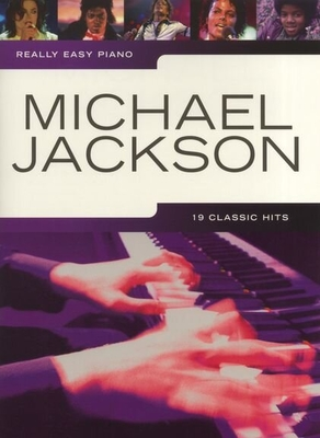 Really easy piano / Really Easy Piano: Michael Jackson / Jackson, Michael (Artist); Turner, Barrie Carson (Arranger); Miller, Oliver (Editor) / Wise Publications