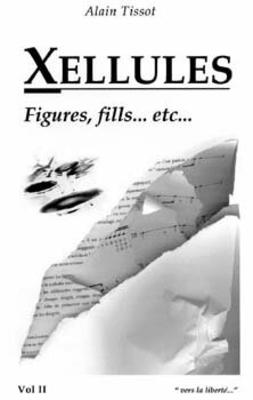 Xellules vol. 2 Figures fills »vers la liberté» / Tissot Alain / BMB