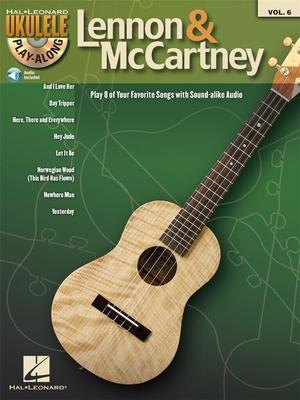 Ukulele Play-Along / Ukulele Play-Along Volume 6: Lennon & McCartney / Beatles, The (Artist); Lennon, John (Composer); McCartney, Paul (Composer) / Hal Leonard
