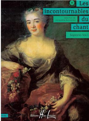 Les incontournables du chant Soprano vol.1 / Jacqueline Bonnardot  / Henry Lemoine