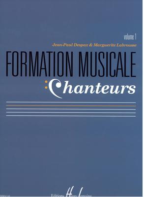 Formation Musicale Chanteurs volume 1 / Jean-Paul Despax & Marguerite Labrousse / Henry Lemoine