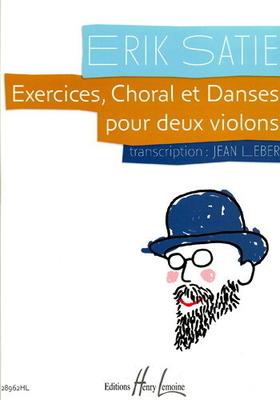 Exercices, Choral et danses pour deux violons / Erik Satie / Henry Lemoine