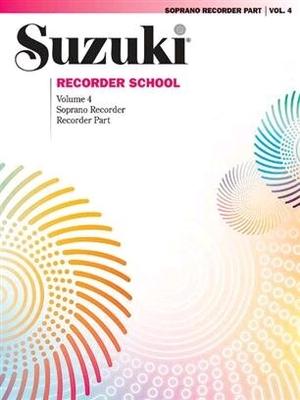 Suzuki Recorder School (Soprano Recorder) vol. 4 / Suzuki Shinichi / Summy-Birchard