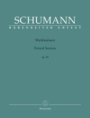 Forest Scenes (Waldszenen) op. 82Waldszenen Op.82  Robert Schumann / Robert Schumann / Bärenreiter