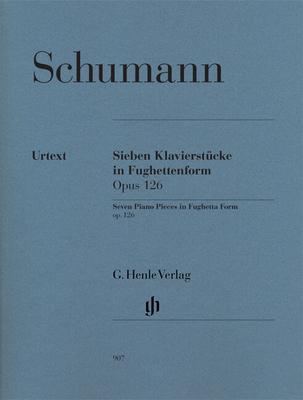 Henle Urtext Editions / Sieben Klavierstücke in Fughettenforn op. 126Seven Piano Pieces In Fughetta Form Op.126 / Schumann Robert / Henle