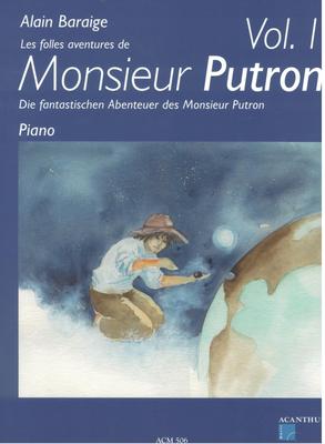 Les folles aventures de Monsieur Putron Vol. 1 / Alain Baraige / Acanthus