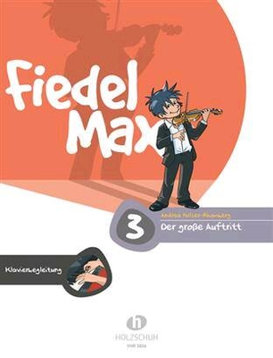 Fiedel Max – Der groe Auftritt, Band 3 Accompagnement Piano / Holzer-Rhomberg Andrea / Holzschuh