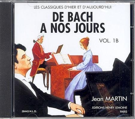 De Bach à nos jours vol. 1B CD /  / Henry Lemoine