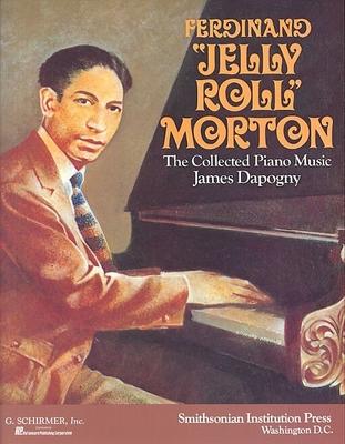 Jelly Roll Morton: The Collected Piano Music / Morton, Jelly Roll (Artist) / G. Schirmer