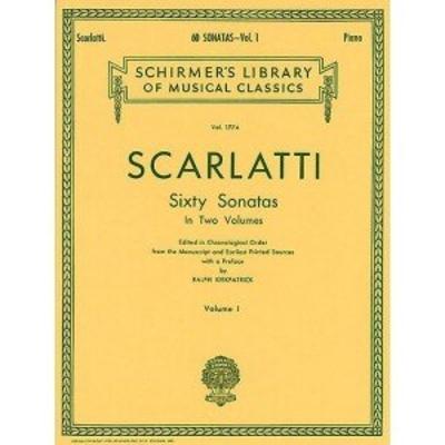 Domenico Scarlatti: Sixty Sonatas – Volume One / Scarlatti, Domenico (Composer) / G. Schirmer