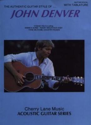 The Authentic Guitar Style Of John Denver: Guitar Tab / Denver, John (Artist) / Cherry Lane Music Company