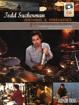 Todd Sucherman: Methods & Mechanics (Book/CD) / Sucherman, Todd (Author); Schlueter, Brad (Author) / Hudson Music