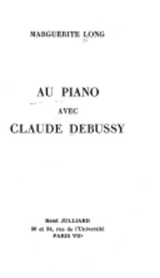 Au Piano Avec Claude Debussy / Long Marguerite  / Billaudot