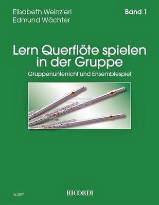 Lern Querflöten spielen in der Gruppe, vol. 1 / Weinzierl E./Wächter E. / Ricordi
