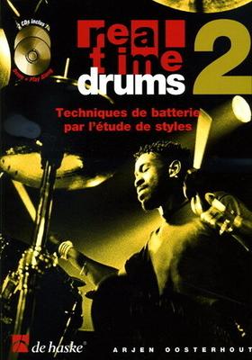 Real Time Drums 2 (F) Techniques de batterie par l'étude de styles Arjen Oosterhout / Arjen Oosterhout / De Haske