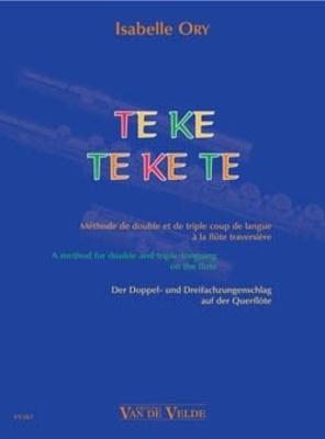 Te Ke Te Ke Te methode flûte traversière  / Isabelle Ory / Van de Velde