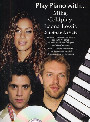 Play piano with… / Play Piano With Mika, Coldplay, Leona Lewis And Other Artists (Book And CD) / Bolton, Fiona (Editor) / Wise Publications