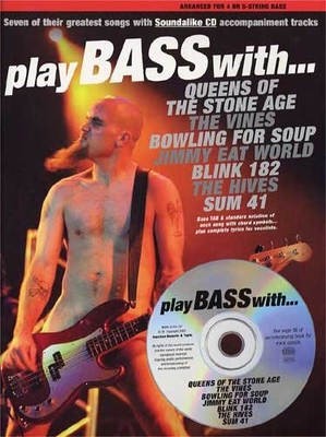 Play Bass With… Queens Of The Stone Age, The Vines, Bowling For Soup, Jimmy Eat World, Blink 182, The Hives And Sum 41 /  / Wise Publications
