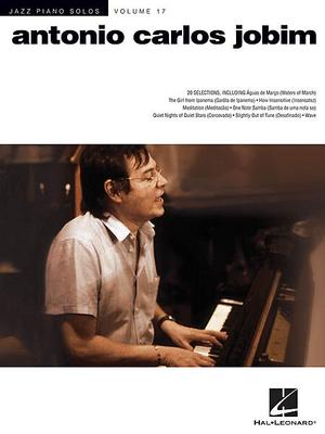 Jazz Piano Solos Volume 17: Antonio Carlos Jobim / Jobim, Antonio Carlos (Composer) / Hal Leonard