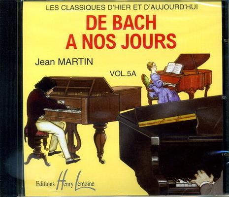 De Bach à nos jours vol. 5A CD /  / Henry Lemoine