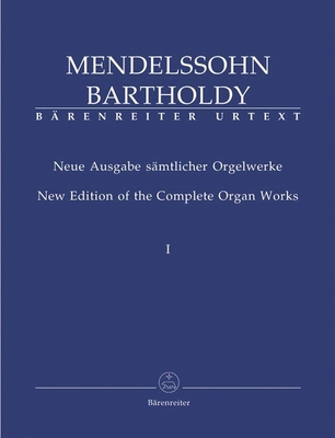 Orgelwerke vol. 1 / Felix Mendelssohn / Bärenreiter