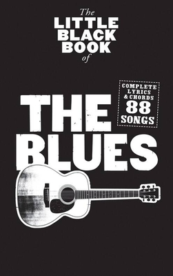 The little black songbook / The Little Black Book Of The Blues /  / Wise Publications
