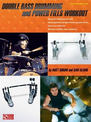 Matt Sorum/Sam Aliano: Double Bass Drumming And Power Fills Workout / Sorum, Matt (Author); Aliano, Sam (Author) / Cherry Lane Music Company