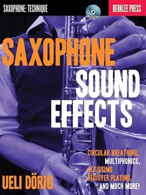 Ueli Dörig: Saxophone Sound Effects / Dörig, Ueli (Author) / Berklee Press