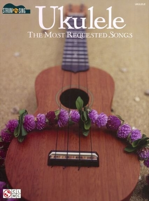 Ukulele – The Most Requested Songs /  / Cherry Lane Music Company