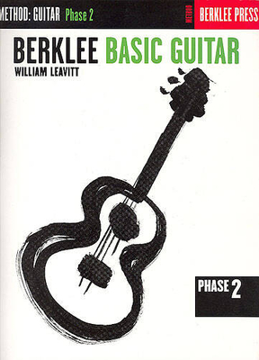 William Leavitt: Berklee Basic Guitar, Phase 2 / Leavitt, William (Composer) / Berklee Press