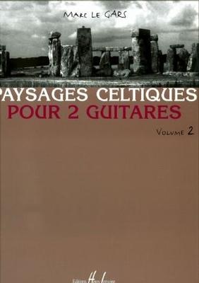 Paysages Celtiques pour 2 guitares volume 2 / Marc Le Gars / Henry Lemoine