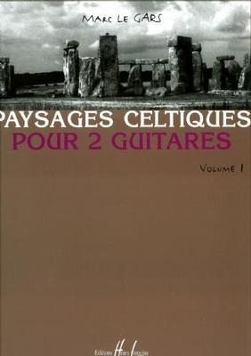 Paysages Celtiques pour 2 guitares volume 1 / Marc Le Gars / Henry Lemoine
