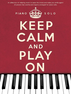 Keep Calm And Play On: Piano Solo / Norey, Jenni (Editor) / Wise Publications