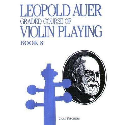 Graded Course of Violin Book 8  / Léopold Auer / Carl Fischer