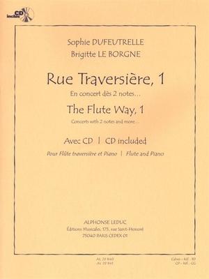 Rue Traversiere 1  Dufeutrelle/LeborgneThe Flute Way 1 / Sophie Dufeutrelle / Leduc
