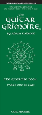 Adam Kadmon: The Guitar Grimoire, The Exercise Book (Parts One & Two) / Kadmon, Adam (Author) / Carl Fischer