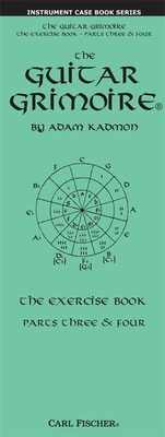 Adam Kadmon: The Guitar Grimoire, The Exercise Book (Parts Three & Four) / Kadmon, Adam (Author) / Carl Fischer