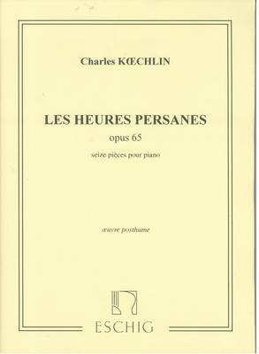 Heures persannes 16 pièces op. 65 / Charles Koechlin / Eschig