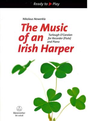 Ready to play / The Music of an Irish Harper / Nikolaus Newerkla / Bärenreiter